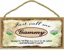 "Just Call Me Gammy Too Cool To Be Called Grandmother Daisies SIGN Plaque 5""X10"""