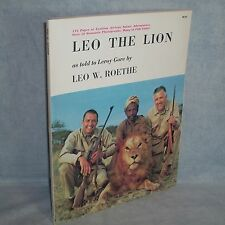 1972 SIGNED Book African Safari Big Game Hunting LEO THE LION Roethe - Weatherby