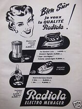 PUBLICITÉ 1956 RADIOLA ELECTRO MENAGER FER MOULIN A CAFÉ RASOIR - ADVERTISING