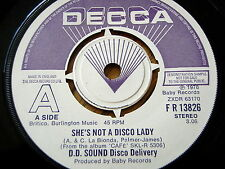 "D.D. SOUND DISCO DELIVERY - SHE'S NOT A DISCO LADY   7"" VINYL DEMO"