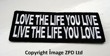 P2 Love The Life You Live....Live The Life You Love Iron On Patch Biker
