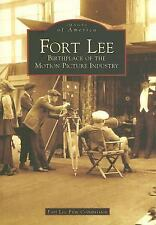 Fort Lee: Birthplace of the Motion Picture Industry (NJ) (Images of America) by