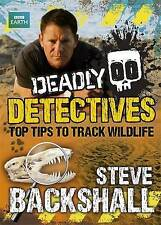 Deadly Detectives: Top Tips to Track Wildlife, Backshall, Steve, New Book