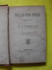 GUERRAZZI - FIGLIA DI CURZIO PICCHENA - ED.SONZOGNO - 1875