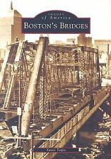 Images of America: Boston's Bridges by Yanni Tsipis (2004, Paperback)