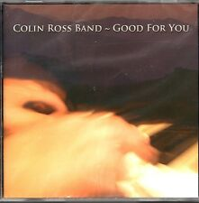 COLIN ROSS BAND / GOOD FOR YOU ** Sealed CD (2004)