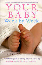 NEW! Your Baby Week by Week: The Ultimate Guide to Caring for Your New Baby by.