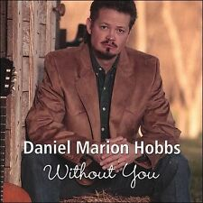 Without You * by Daniel Marion Hobbs (CD, Nov-2006, CD Baby (distributor))