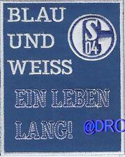 Aufnäher Aufbügler + Schalke 04 + Blau und Weiss ein Leben lang + NEU 2013/2014
