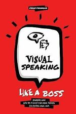 Visual Speaking Like a Boss : Tips and Ideas to Boost Your Visual Maps by...