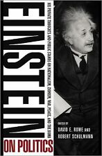 Einstein on Politics : His Private Thoughts and Public Stands on Nationalism,...