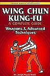 Wing Chun Kung-fu Volume 3: Weapons & Advanced Techniques Chinese Martial Arts