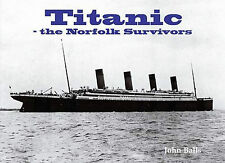 Titanic - The Norfolk Survivors by John Balls (Paperback, 2012)