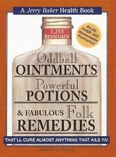 Oddball Ointments, Powerful Potions & Fabulous Folk Remedies That'll Cure Almost