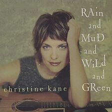 Rain and Mud and Wild and Green by Christine Kane (CD, May-2002, Big Fat)