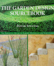 The Garden Design Sourcebook: The Essential Guide to Garden Materials and Struct