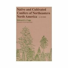 Native and Cultivated Conifers of Northeastern North America: A Guide (Comstock