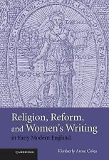 Religion, Reform, and Women's Writing in Early Modern England by Kimberly...