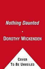 Nothing Daunted : The Unexpected Education of Two Society Girls in the West by D