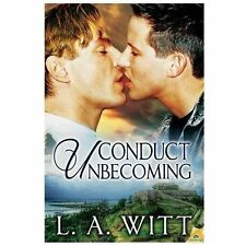 Conduct Unbecoming by L. A. Witt (2013, Paperback)