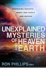 Unexplained Mysteries of Heaven and Earth: Surprising Insights About Our World a