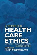A Primer for Health Care Ethics: Essays for a Pluralistic Society
