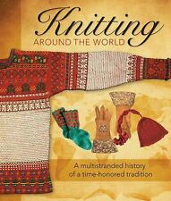 KNITTING AROUND THE WORLD A Multistranded History of a Time-Honored Tradition