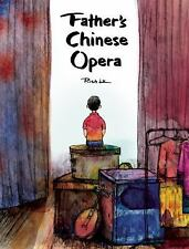 Father's Chinese Opera by Rich Lo (2014, Picture Book)