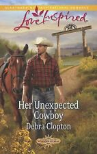 Her Unexpected Cowboy (Love InspiredCowboys of Sunrise Ranch), Clopton, Debra, G