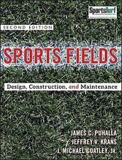 Sports Fields : Design, Construction, and Maintenance by Jeffrey V. Krans,...