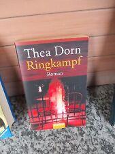 Ringkampf, ein Roman von Thea Dorn, aus dem Goldmann Verlag