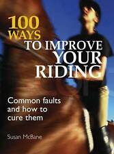 Ways to Improve Your Horse Riding: Common Faults & How to Cure Them by Susan Mc…