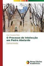 O Processo de Inteleccao Em Pedro Abelardo by Pamplona Diebe Edsel (2013,...