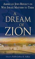 A Dream of Zion: American Jews Reflect on Why Israel Matters to Them,