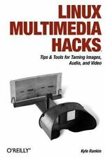 Linux Multimedia Hacks: Tips & Tools for Taming Images, Audio, and Video Rankin