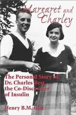 Margaret and Charley: The Personal Story of Dr. Charles Best, the Co-D-ExLibrary