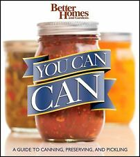 Better Homes and Gardens Cooking: Better Homes and Gardens You Can Can : A...