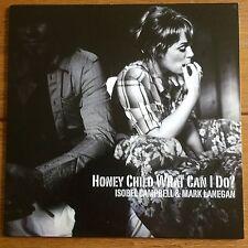 """Isobel Campbell & Mark Lanegan - Honey Child What Can I Do?  7"""" Vinyl"""