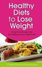 Healthy Diets to Lose Weight : Grain Free Recipes and Anti Inflammatory...