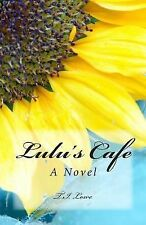 Lulu's Cafe : A Novel by T. I. Lowe (2014, Paperback)