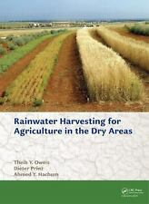 Rainwater Harvesting for Agriculture in the Dry Areas by Dieter Prinz, Ahmed...