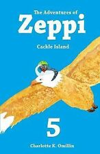 Read and Draw with Zeppi: The Adventures of Zeppi : Cackle Island by...