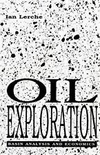 Oil Exploration : Basin Analysis and Economics by Ian Lerche (1992, Hardcover)