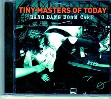 (EI478) Tiny Masters Of Today, Bang Bang Boom Cake - 2007 CD