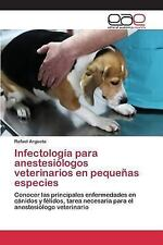 Infectologia para Anestesiologos Veterinarios en Pequenas Especies by Argueta...