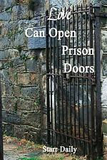Love Can Open Prison Doors by Starr Daily (2014, Paperback)