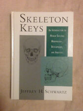 Skeleton Keys : An Introduction to Human Skeletal Morphology, Development,...