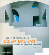 The Architecture of Rasem Badran: Narratives on People and Place, James Steele,