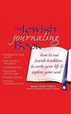 The Jewish Journaling Book: How to Use Jewish Tradition to Write Your Life & Exp
