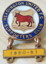 HEADINGTON UNITED Vintage 1950-51 SUPPORTERS CLUB badge Button hole 23mm x 23mm
